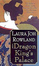 Cover: The Dragon King's Palace by Laura Joh Rowland